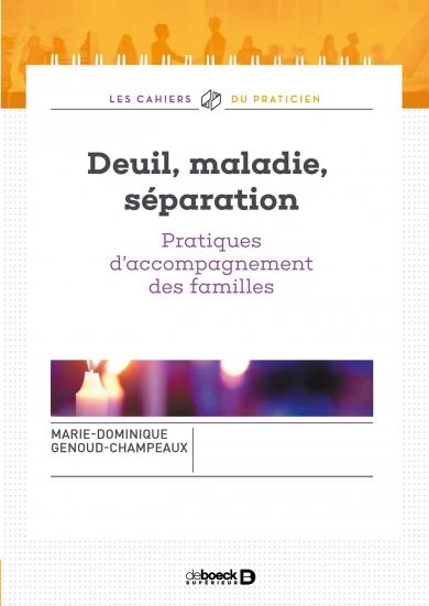 Deuil, maladie, séparation : Pratiques d'accompagnement des familles