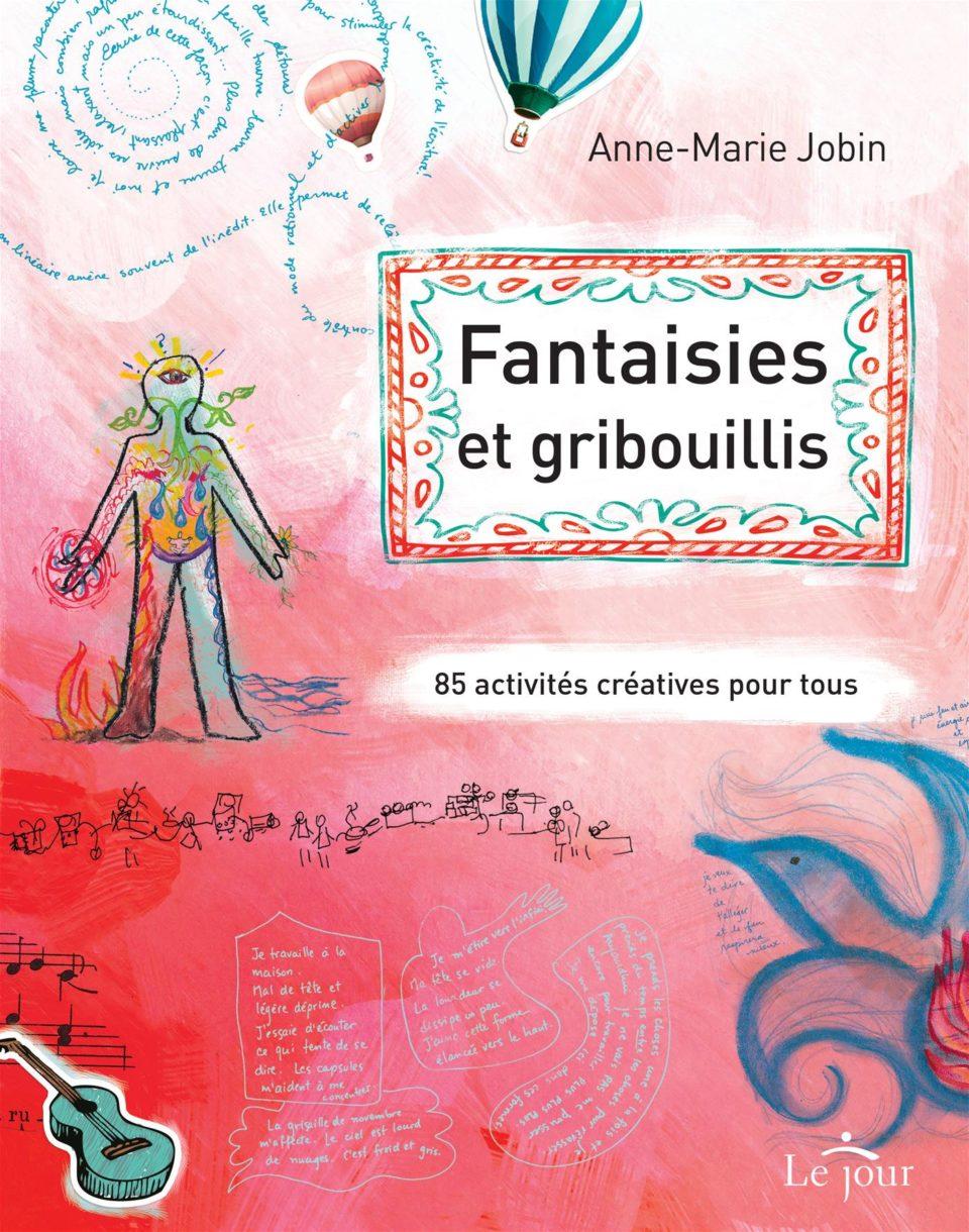 Fantaisies et gribouillis: 85 activités créatives pour tous.